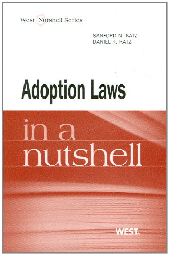Adoption Law in a Nutshell (In a Nutshell (West Publishing))