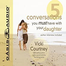 5 Conversations You Must Have With Your Daughter Audiobook by Vicki Courtney Narrated by Pam Ward