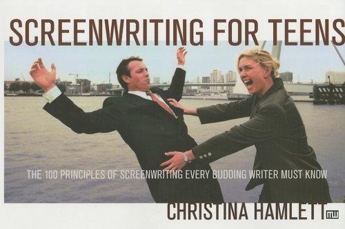 Screenwriting for Teens by Christina Hamlett