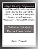 img - for Loyal National Repeal Association : the Following Is a Copy of the Address, Which Was Read by the Liberator, at the Meeting on Wednesday ... / [Daniel O'Connell]. book / textbook / text book