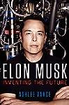 Elon Musk: Inventing The Future