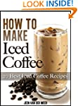 How To Make Iced Coffee: 20 Best Iced...