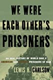 img - for We Were Each Other's Prisoners: An Oral History Of World War II American And German Prisoners Of War book / textbook / text book