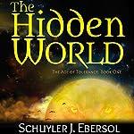 The Hidden World | Schuyler J. Ebersol