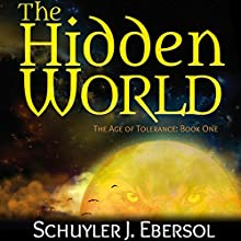 The Hidden World (       UNABRIDGED) by Schuyler J. Ebersol Narrated by Zachary Webber