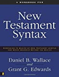 img - for A Workbook for New Testament Syntax: Companion to Basics of New Testament Syntax and Greek Grammar Beyond the Basics book / textbook / text book
