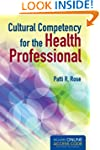Cultural Competency For The Health Pr...