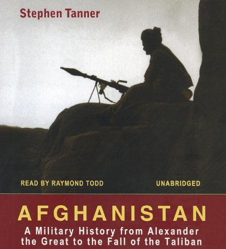 Afghanistan: A Military History from Alexander the Great to the Fall of the Taliban