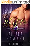 Shiftr: Swipe Left for Love Bundle (Episodes 1 - 3) BBW Bear, Tiger and Werewolf Paranormal Shifter Romances