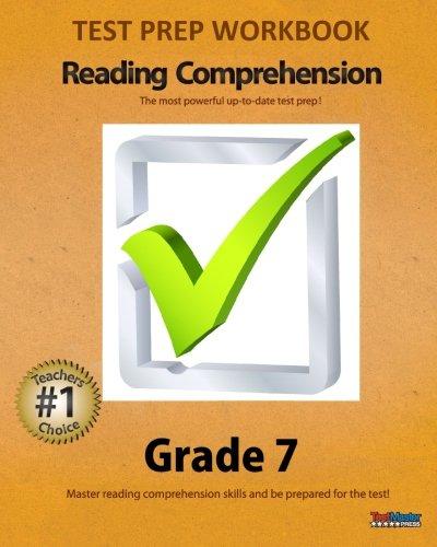 TEST PREP WORKBOOK Reading Comprehension Grade 7