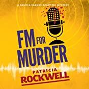 FM for Murder: A Pamela Barnes Acoustic Mystery, Book 2 | [Patricia Rockwell]