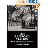 The Railroad Station: An Architectural History (Dover Architecture)