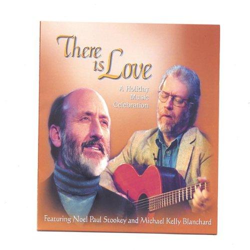 Noel Paul Stookey - There Is Love: Holiday Music Celebration - Zortam Music