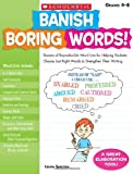 img - for Banish Boring Words!: Dozens of Reproducible Word Lists for Helping Students Choose Just-Right Words to Strengthen Their Writing book / textbook / text book