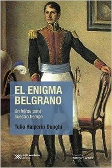 El enigma Belgrano. Un héroe para nuestro tiempo (Spanish) Paperback