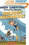 Schooling Around #3: Mascot Madness