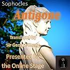 Antigone Hörbuch von  Sophocles, George Young - translator Gesprochen von:  full cast