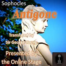 Antigone | Livre audio Auteur(s) :  Sophocles, George Young - translator Narrateur(s) :  full cast