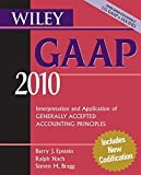 img - for Wiley GAAP 2010: Interpretation and Application of Generally Accepted Accounting Principles (Wiley GAAP: Interpretation & Application of Generally Accepted Accounting Principles) book / textbook / text book