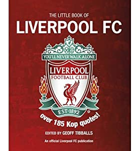 [ The Little Book of Liverpool FC ] [ THE LITTLE BOOK OF LIVERPOOL FC ] BY Tibballs, Geoff ( AUTHOR ) Apr-04-2013 Paperback by Carlton Books Ltd