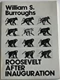 Roosevelt After Inauguration (0872861155) by Burroughs, William S.
