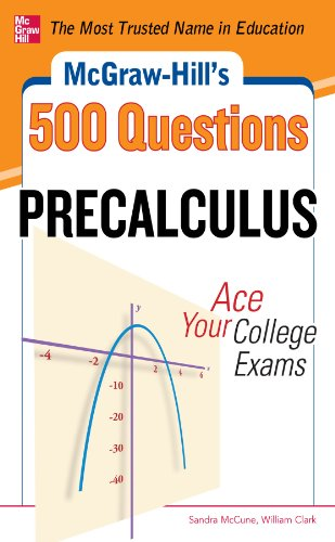 William Clark  Sandra McCune - McGraw-Hill's 500 College Precalculus Questions: Ace Your College Exams