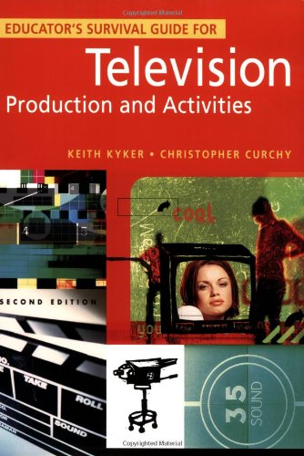 Educator'S Survival Guide For Television Production And Activities