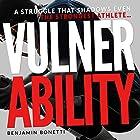 Vulnerability: A Struggle That Shadows Even the Strongest Athlete Hörbuch von Benjamin P Bonetti Gesprochen von: Brian McKiernan