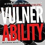 Vulnerability: A Struggle That Shadows Even the Strongest Athlete | Benjamin P Bonetti
