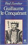 echange, troc Paul Zumthor - Guillaume le Conquérant (Marabout université)
