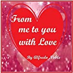 From Me to You with Love | Alfredo Noble