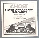 img - for Ghost Stories of Woodlawn Plantation by Judy McElhaney (1992-05-03) book / textbook / text book