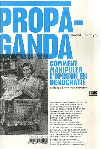Propaganda : Comment manipuler l'opinion en démocratie [MULTI] [LIVRE]