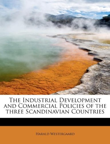 The Industrial Development and Commercial Policies of the Three Scandinavian Countries