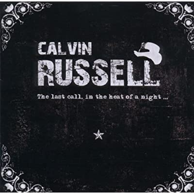 Calvin Russell - The Last Call, In The Heat Of A Night 516h%2B7IBTaL._SS400_