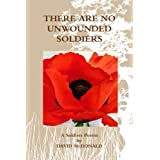 There Are No Unwounded Soldiers ~ David Mcdonald