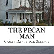 The Pecan Man | [Cassie Dandridge Selleck]