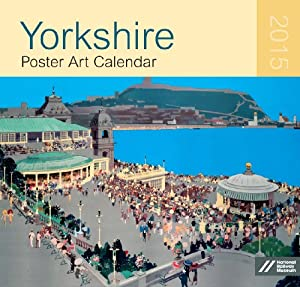 Yorkshire Poster Art Large Wall Calendar 2015
