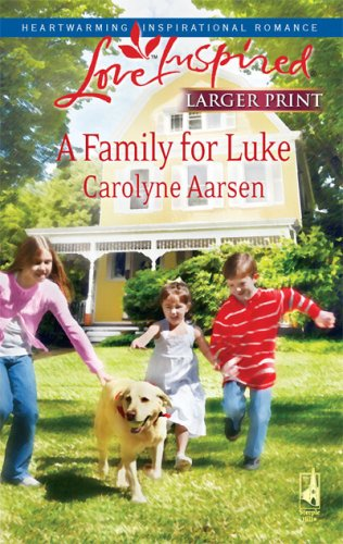 A Family for Luke (Riverbend Series #3) (Larger Print Love Inspired #476), CAROLYNE AARSEN