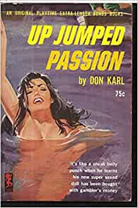 Up Jumped Passion: Don Karl: Amazon.com: Books
