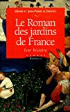 img - for Le Roman des jardins de France. Leur histoire book / textbook / text book