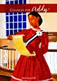 Changes For Addy (Turtleback School & Library Binding Edition) (American Girls Collection: Addy 1864) (0785740929) by Porter, Connie