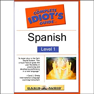The Complete Idiot's Guide to Spanish, Level 1 | [Oasis Audio]
