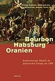 img - for Bourbon - Habsburg - Oranien book / textbook / text book