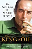Cover of The King of Oil by Daniel Ammann 031265068X