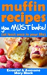 Muffin Recipes You Must Bake! (at lea...