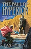 The Fall of Hyperion (Hyperion Cantos) (0385267479) by Dan Simmons