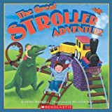 img - for The Great Stroller Adventure by Denis Markell (2004-09-01) book / textbook / text book