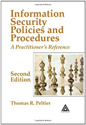 Information Security Policies and Procedures: A Practitioner's Reference, Second Edition: Guidelines for Effective Information Security Management