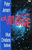 At the Heart of the Universe: What Christians Believe
